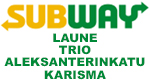 Subway Laune / Trio / Aleksanterinkatu / Karisma